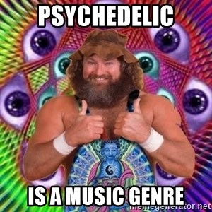 PSYLOL - Psychedelic is a music genre