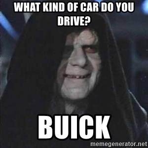darth sidious mun - What kind of car do you drive? BUICK