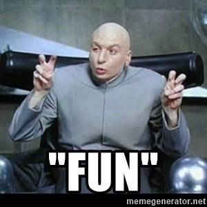 "dr. evil quotation marks -  ""Fun"""