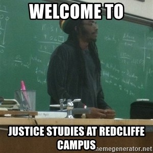 rasta science teacher - welcome to justice studies at redcliffe campus