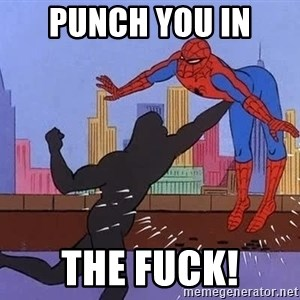 crotch punch spiderman - Punch you in  The Fuck!