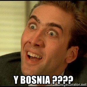 You Don't Say Nicholas Cage -  y bosnia ????