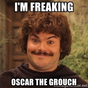 Nacholibre - I'm freaking  Oscar the Grouch
