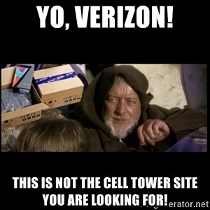 JEDI MINDTRICK - Yo, Verizon! This is NOT the cell tower site you are looking for!