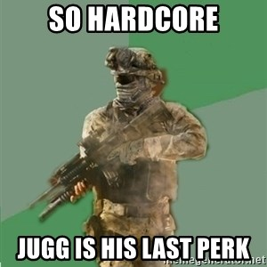 philosoraptor call of duty - so hardcore jugg is his last perk