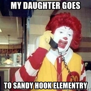 Ronald Mcdonald Call - my daughter goes  to sandy hook elementry