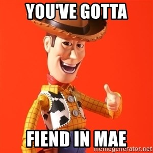 Perv Woody - You've gotta Fiend in Mae