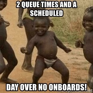 Success African Kid - 2 Queue Times and A Scheduled Day over no onboards!