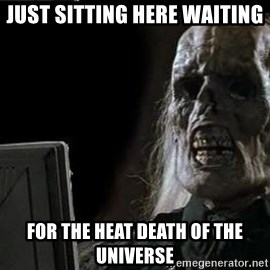 OP will surely deliver skeleton - just sitting here waiting for the heat death of the universe