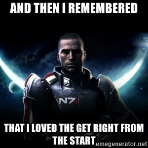 Mass Effect - And then i remembered that i loved the GET right from the start