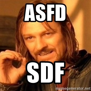 One Does Not Simply - asfd sdf