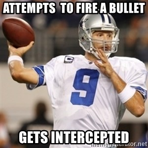 Tonyromo - Attempts  to fire a bullet  Gets intercepted
