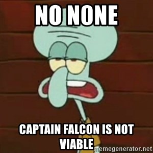 no patrick mayonnaise is not an instrument - No N0ne Captain Falcon is not Viable