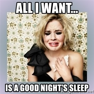 Crying Girl - All I want... is a good night's sleep