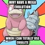 Slowbro - why have a mega evolution when i can totally use eviolite