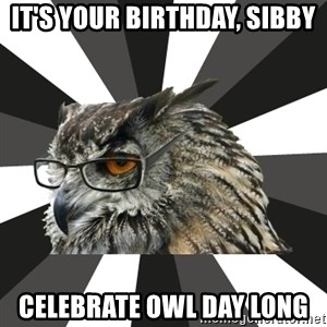 ITCS Owl - It's your Birthday, Sibby Celebrate Owl Day long