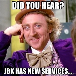 Willy Wonka - Did You Hear? JBK Has New Services...