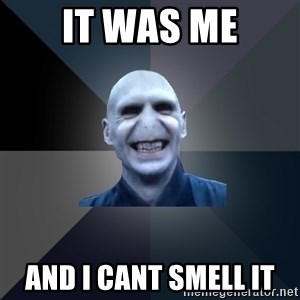 crazy villain - it was me and I cant smell it