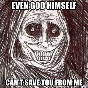 Shadowlurker - eVEN GOD HIMSELF Can't save you from me