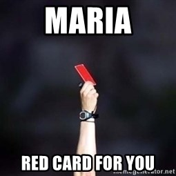 red card asshole - Maria Red Card for you