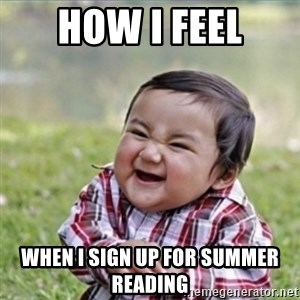 evil plan kid - How i feel when i sign up for summer reading