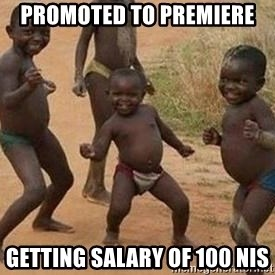 african children dancing - promoted to premiere getting salary of 100 nIS