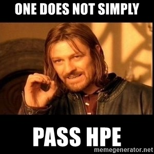 one does not  - ONE does not simply pass hpe