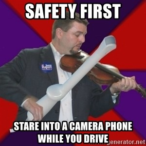 FiddlingRapert - Safety first stare into a camera phone while you drive