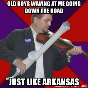 FiddlingRapert - Old Boys waving at me going down the road just like arkansas