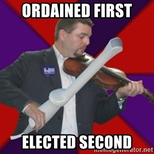 FiddlingRapert - Ordained first elected second