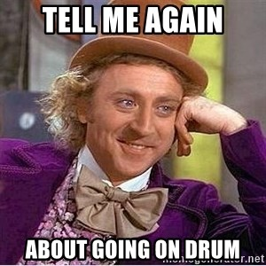 Willy Wonka - Tell me again About going on drum