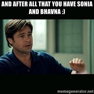 50 feet of Crap - And after all that you have sonia and bhavna :)