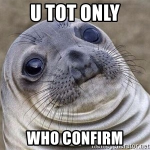 Awkward Seal - u tot only who confirm