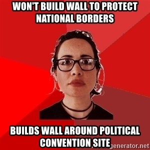 Liberal Douche Garofalo - won't build wall to protect national borders builds wall around political convention site