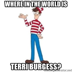 Where's Waldo - Where in the world is Terri Burgess?