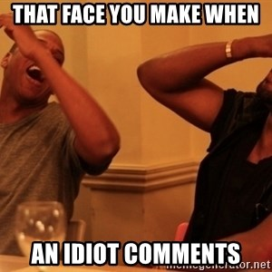 Jay-Z & Kanye Laughing - that face you make when an idiot comments