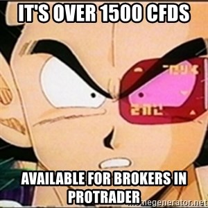 Vegeta's whore detector - It's over 1500 cfds available for brokers in protrader