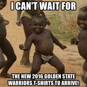 Success African Kid - I CAN'T WAIT FOR THE NEW 2016 GOLDEN STATE WARRIORS T-SHIRTS TO ARRIVE!