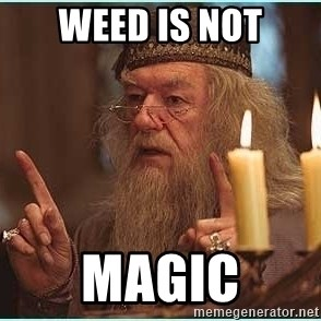 dumbledore fingers - Weed is not Magic