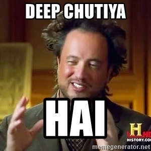 Ancient Aliens - deep chutiya  hai