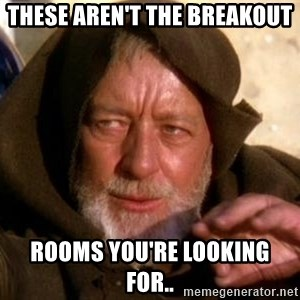 JEDI KNIGHT - these aren't the breakout rooms you're looking for..