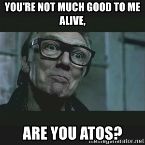 Brick Top - You're not much good to me alive, Are you Atos?