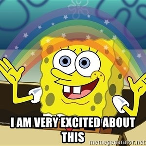 spongebob rainbow -  I AM very EXCITED ABOUT THIS