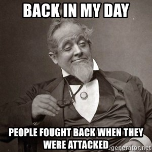 1889 [10] guy - back in my day people fought back when they were attacked