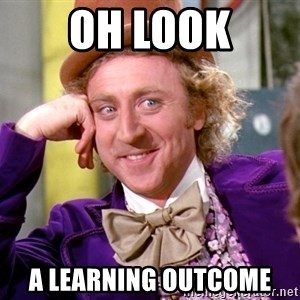 Willy Wonka - Oh look a Learning Outcome