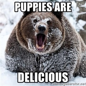 Clean Cocaine Bear - Puppies are  Delicious