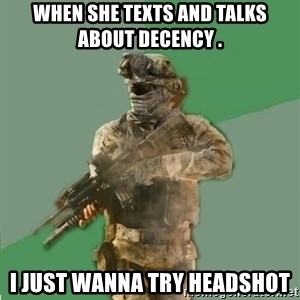 philosoraptor call of duty - When she texts and talks about decency . I just wanna try headshot