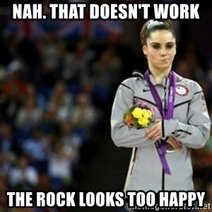 unimpressed McKayla Maroney 2 - nah. that doesn't work the rock looks too happy