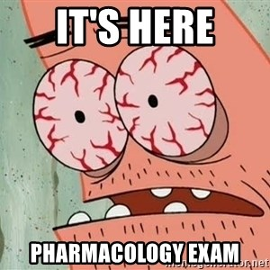 Stoned Patrick - it's here pharmacology exam