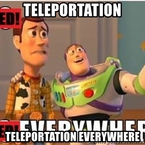 Toy Story Everywhere - Teleportation Teleportation everywhere